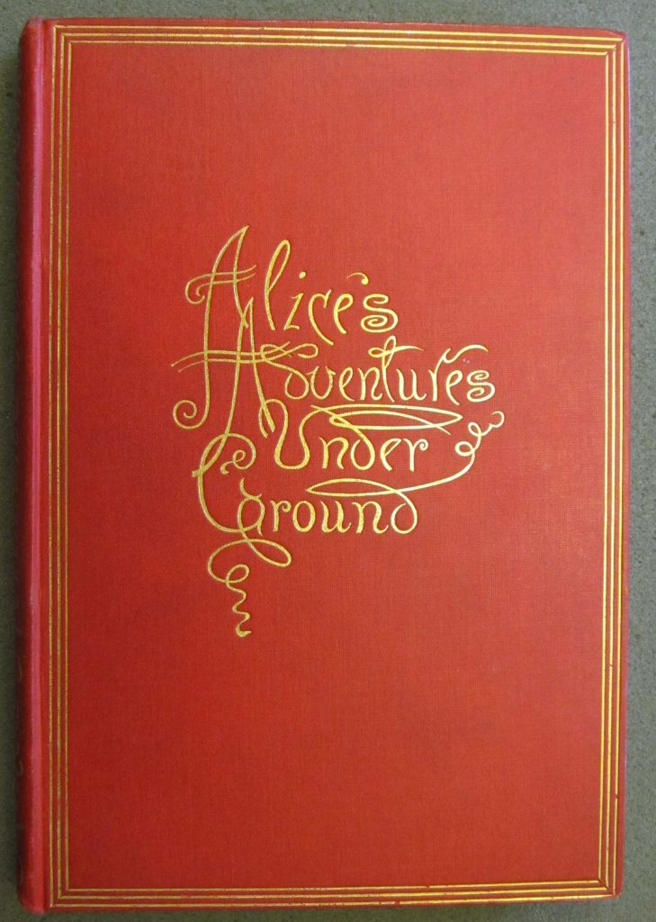Lewis Carroll. Alice's adventures under ground.  Facsimile 2.  London: Macmillan, 1886. EL3 .D645al 866.